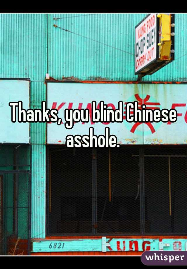 Why are the chinese assholes